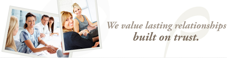 We value lasting relationships built on trust.