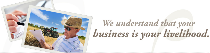 We understand that your business is your livelihood.